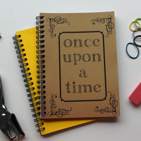 Once upon a time...- 5 x 7 journal