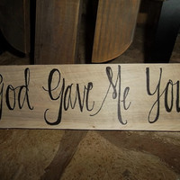 God Gave Me You Wedding Sign, Rustic Wedding Sign, Country Wedding Decor, Rustic Home Decor, Gift Idea, Bridal Shower Decor, Engagement Gift
