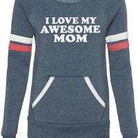 Mothers Day Gift I Love My Awesome MOM Sport Eco Fleece Sweatshirt Womens Holiday Gift mom to be Mother sweater Gift