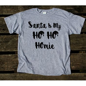 Funny Santa Youth Shirt Santa Is My Ho Ho Homie Tee Holiday Christmas Girls Boys Kids Clothing T-shirt
