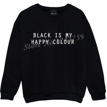 Harajuku Women Sweatshirt Jumper BLACK IS MY HAPPY COLOR Letters Print Casual Hoody For Lady Funny Hipster Street Black TZ203-79