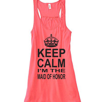 Maid of Honor Tank Top // Keep Calm I'm The MAID OF HONOR // Made of honor shirt // Made of Honor // maid of honor gift