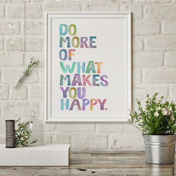 "Quote Art Print Inspirational Art Gift ""Do More of What Makes You Happy"" Quote Watercolor Letters Colorful Watercolor Rainbow Color Letters"