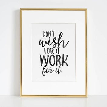 MOTIVATIONAL WALL DECOR, Don't Wish For It Work For It,Work Hard Stay Humble,Be Kinds,Office Sign,Office Wall Art,Typography Poster,Quotes