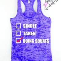 Single, Taken, Doing Squats Work Out Top