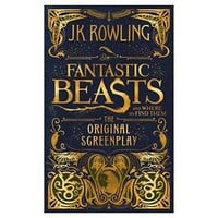 Fantastic Beasts and Where to Find Them: The Original Screenplay (Hardcover) By J.K. Rowling
