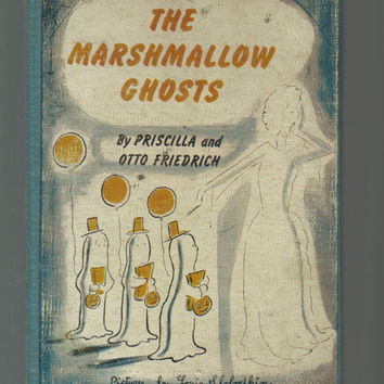 Vintage Children's Ghost Story Book, The Marshmallow Ghosts, Priscilla And Otto Friedrich, Hardcover, Cute Illustrations By Louis Slobodkin
