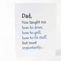 Father's Day Dad You Taught Me How To... Loving Father's Day Card from Son or Daughter.
