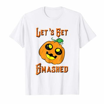 Let's Get Smashed Pumpkin T-Shirt - Funny Halloween Costume