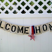 Welcome Home Banner, Fabric Banner, Cloth Banner, Patriotic Homecoming