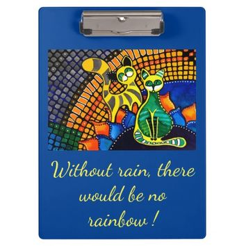 Without Rain no Rainbow quote with Cats Clipboard