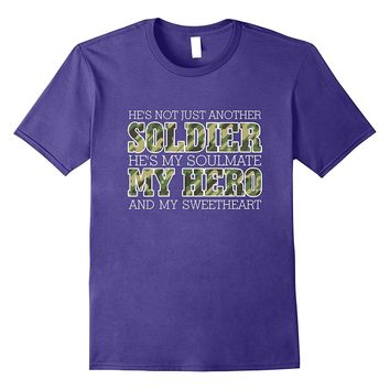 He's Not Just Another Soldier He's My Soulmate My Hero Tee