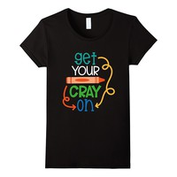 Get Your Cray On Funny Teacher Back To School Shirt