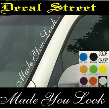 "Made You Look Vertical  Windshield Window  Die Cut Vinyl Decal Sticker 4"" x 22"""