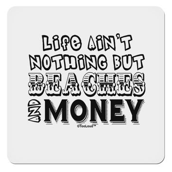 """Beaches and Money 4x4"""" Square Sticker by TooLoud"""