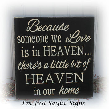 Inspirational Wood Sign Because Someone We Love Is In Heaven
