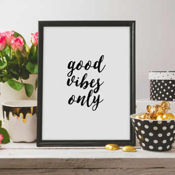 Coworker Gift, Black and White Motivational Quote Wall Decor Dorm Office Decor Good Vibes Only Typography Print Inspirational Quote Poster