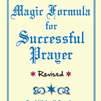 The Magic Formula for Successful Prayer