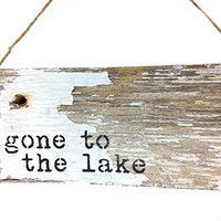 Gone To The Lake- Rustic Reclaimed Tobacco Lath Door Hanger / Mini Sign