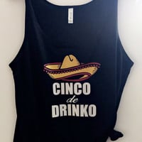 Cinco De Drinko - Cinco De Mayo -  Slouchy Relaxed Fit Tank - Ruffles with Love - Fashion Tee - Graphic Tee