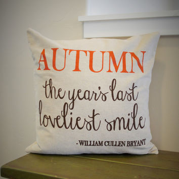 Autumn - the years last loveliest smile Pillow Cover