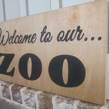 Welcome to Our ZOO Sign - Country Art Painted Sign - Hand Painted - Home Decor, Wall Art, Wall Sign