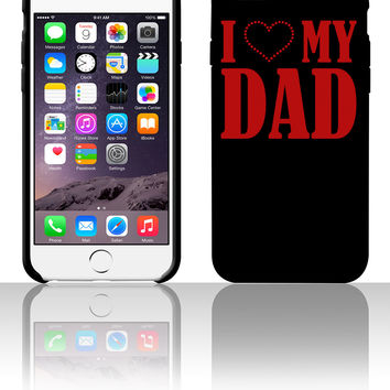 I Heart Dad 5 5s 6 6plus phone cases