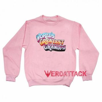 World's Greatest Grandpa light pink Unisex Sweatshirts