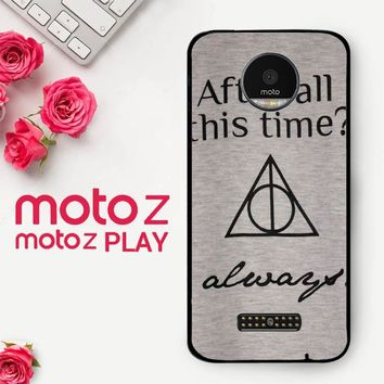 After All This Time Always Quote Harry Potter  Motorola Moto Z Play Case