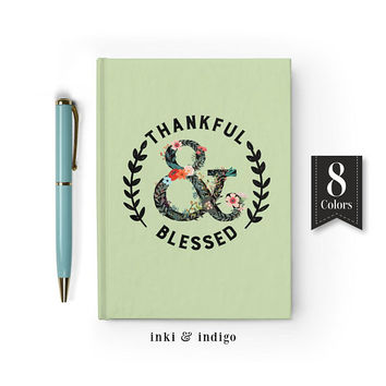 Thankful And Blessed, Writing Journal, Hardcover Notebook, Sketchbook, Diary, Prayer Journal, Gratitude Journal, Floral Ampersand Notebook