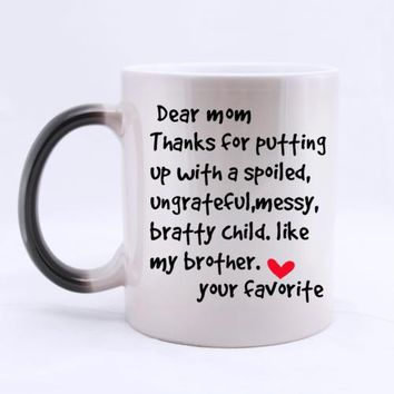 Desin -Mother's Day Funny Letter Mug Dear Mom Thanks for Putting Up With a Spoild Ungrateful Messy Bratty Child Like My Brother-