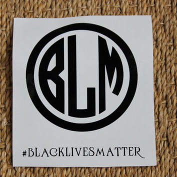 Black Lives Matter Decal!  Choose your color!