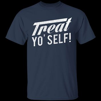 Treat Yo' Self T-Shirt
