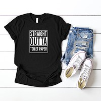 Straight Outta Toilet Paper | Short Sleeve Tee