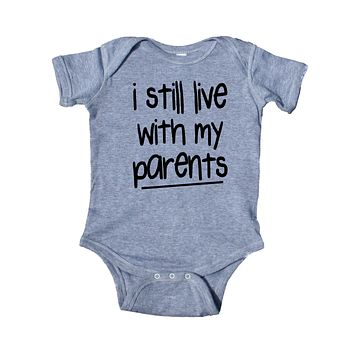 I Still Live With My Parents Baby Bodysuit Funny Newborn Infant Girl Boy Baby Shower Gift Clothing