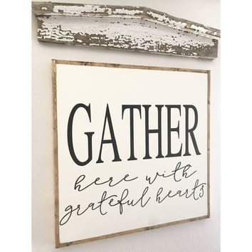 Gather Here with Grateful Hearts Sign