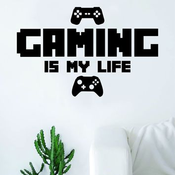 Gaming is My Life Quote Wall Decal Sticker Room Art Vinyl Game Gamer Video Games Computer Geek Funny Cool Retro