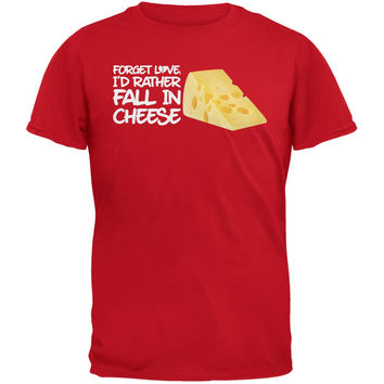 Forget Love, I'd Rather Fall in Cheese Red Adult T-Shirt