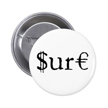 Sure funny money pinback button