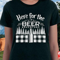 Camping Shirt for Women, Here for the Beer Adventure, Women beer t shirt,  100% ring-spun cotton, happy camper shirt, camp gift, + Freebie