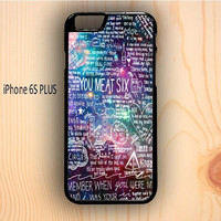 Dream colorful You Me At Six Quote All Time Low Galaxy iPhone 6S Plus Case