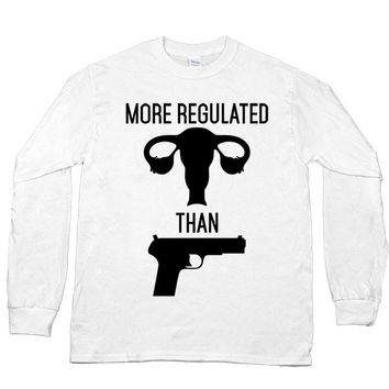 More Regulated Than Guns -- Unisex Long-Sleeve