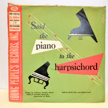 1948  'Said the Piano to the Harpsichord' - Young People's Records 78 RPM. Told By David Allen and Gilbert Mack. Written by Douglas Moore.