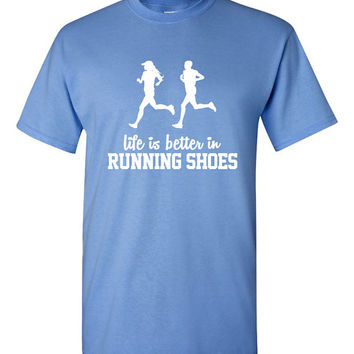 Life is better in running shoes tshirt. running tshirt. runner's love. exercise tshirt, gym tee. gym clothes. running clothes. TH-100