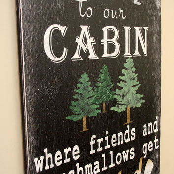 Cabin Sign Rustic Sign Shabby Chic Cottage Chic Handpainted Handmade Distressed Wood Primitive Housewarming