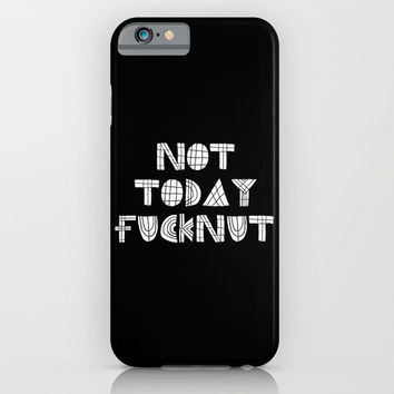 Not Today Fucknut iPhone & iPod Case by Moop