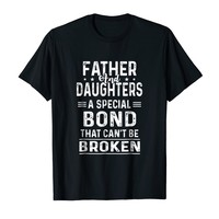 Father And Daughters A Special Bond That Can't Be Broken Tee
