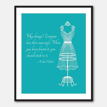 Fashion Art - Inspirational Print - Typgography - 8 x 10 print - Why change? Everyone has their own style. - Audrey Hepburn - dress form
