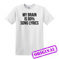 My Brain Is 80% Song Lyrics for shirt white, tshirt white unisex adult