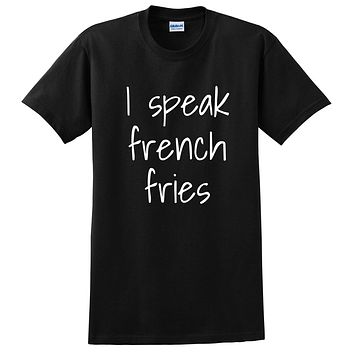 I speak french fries, funny sarcastic saying, cute gift ideas for her, for him, fries T Shirt
